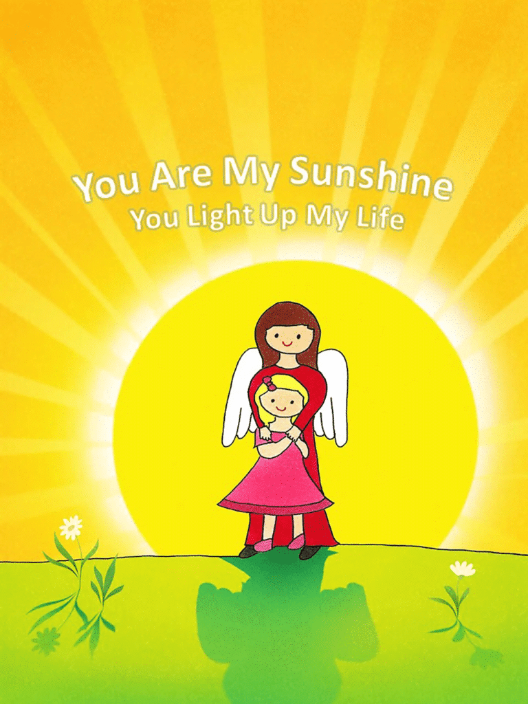 You are my sunshine, you light up my life