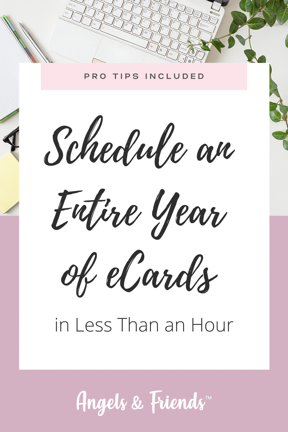 Schedule an Entire Year of eCards in Less Than an Hour Angels & Friends Blog