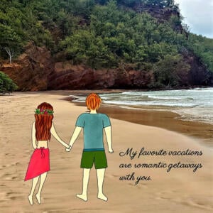 My favorite vacations are romantic getaways with you ; staycation ideas
